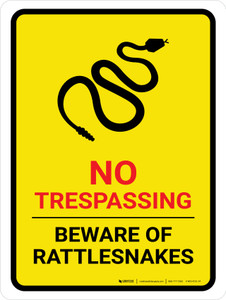 No Trespassing - Beware Of Rattlesnakes Yellow Portrait - Wall Sign