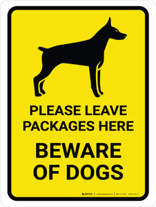 Please Leave Packages - Here Beware Of Dogs Yellow Portrait - Wall Sign