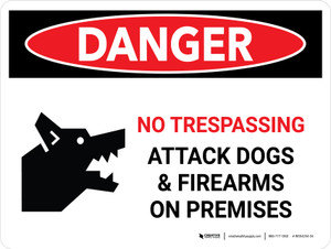 Danger: No Trespassing Attack Dogs And Firearms on Premises Landscape - Wall Sign