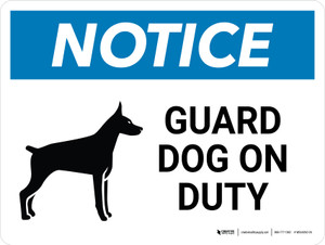 Notice: Guard Dog On Duty Landscape - Wall Sign