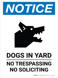 Notice: Dogs In Yard No Trespassing Portrait - Wall Sign