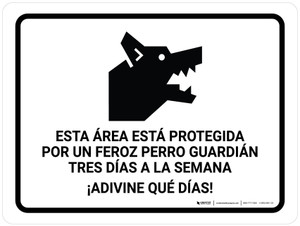 This Area is Protected By A Vicious Dog Three Times Per Week Spanish Landscape - Wall Sign