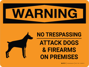 Warning: No Trespassing - Attack Dogs & Firearms On Premises Landscape - Wall Sign