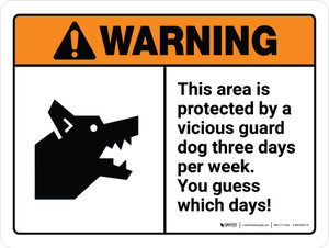 Warning: This Area is Protected By A Vicious Dog Three Times Per Week Ansi Landscape - Wall Sign