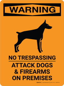 Warning: No Trespassing Attack Dogs & Firearms On Premises Portrait - Wall Sign