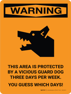 Warning: This Area Is Protected By A Vicious Guard Dog Three Days Per Week Portrait - Wall Sign