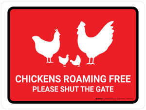 Chickens Roaming Free - Please Shut The Gate Red Landscape - Wall Sign