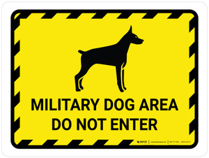 Military Dog Area - Do Not Enter Landscape - Wall Sign