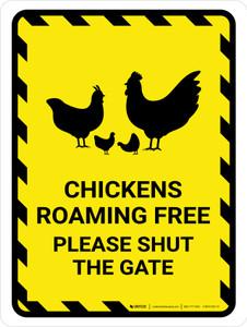 Chickens Roaming Free - Please Shut The Gate Yellow Hazard Portrait - Wall Sign
