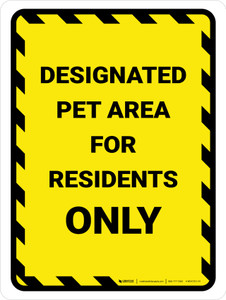 Designated Pet Area For Residents Only Yellow Hazard Portrait - Wall Sign