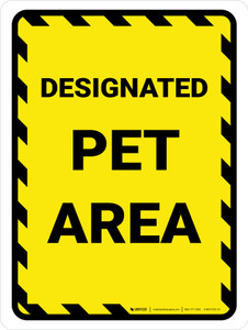 Designated Pet Area Yellow Hazard Portrait - Wall Sign