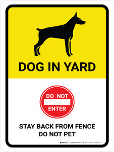 Dog In Yard - Stay Back From Fence/Do Not Pet Portrait - Wall Sign