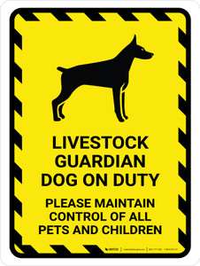 Livestock Guardian Dog On Duty - Please Maintain Control Of All Pets And Children Portrait - Wall Sign