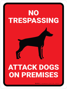 No Trespassing - Attack Dogs On Premises Portrait - Wall Sign
