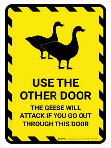 Use The Other Door The Geese Will Attack If You Go Out Through This Door Portrait - Wall Sign