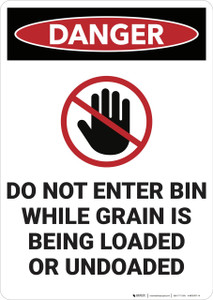 Danger: Do Not Enter Bin While Gain is Loaded - Wall Sign