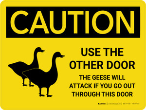 Caution: Use The Other Door - The Geese Will Attack Landscape - Wall Sign