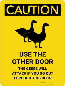 Caution: Use The Other Door - The Geese Will Attack Portrait - Wall Sign