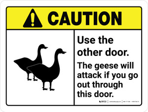 Caution: Use The Other Door - The Geese Will Attack ANSI Landscape - Wall Sign