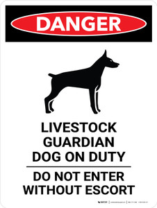 Danger: Livestock Guardian Dog On Duty - Do Not Enter Without Escort Portrait - Wall Sign