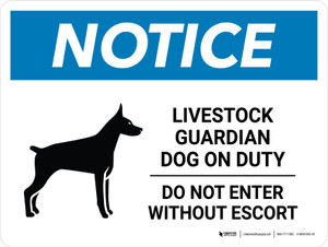 Notice: Livestock Guardian Dog On Duty - Do Not Enter Without Escort Landscape - Wall Sign