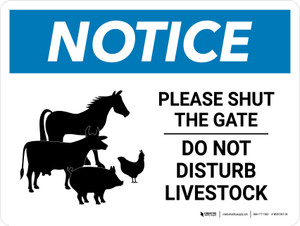 Notice: Please Shut The Gate - Do Not Disturb Livestock Landscape - Wall Sign