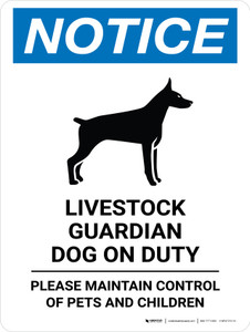 Notice: Livestock Guardian Dog On Duty - Please Maintain Control of Pets and Children Portrait - Wall Sign