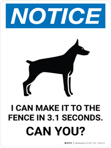 Notice: I Can Make It To The Fence in 3.1 Seconds. Can You? Portrait - Wall Sign