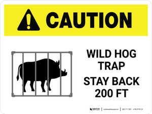 Caution: Wild Hog Trap Stay Back 200 Ft with Icon White Landscape - Wall Sign