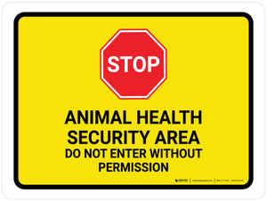 STOP: Animal Health Security Area - Do Not Enter Without Permission Landscape - Wall Sign