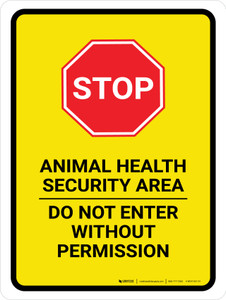 STOP: Animal Health Security Area - Do Not Enter Without Permission Portrait - Wall Sign