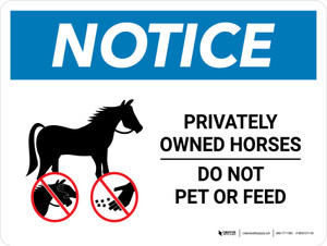 Notice: Privately Owned Horses - Do Not Pet Or Feed Landscape - Wall Sign