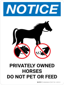 Notice: Privately Owned Horses - Do Not Pet Or Feed Portrait - Wall Sign