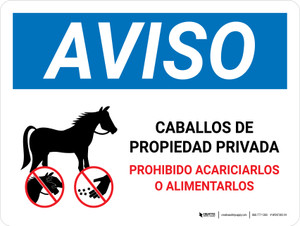 Notice: Privately Owned Horses - Do Not Pet Or Feed Spanish Landscape - Wall Sign