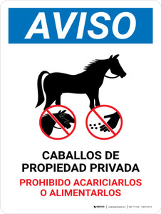 Notice: Privately Owned Horses - Do Not Pet Or Feed Spanish Portrait - Wall Sign