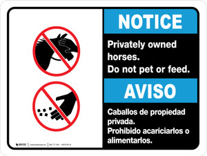 Notice: Privately Owned Horses - Do Not Pet Or Feed Bilingual ANSI Landscape - Wall Sign