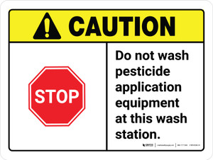 Caution: STOP - Do Not Wash Pesticide Application Equipment at This Wash Station ANSI Landscape - Wall Sign