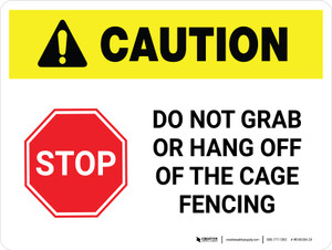 Caution: STOP - Do Not Grab Or Hang Off Cage Fencing White Landscape - Wall Sign