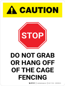 Caution: STOP - Do Not Grab Or Hang Off Cage Fencing White Portrait - Wall Sign