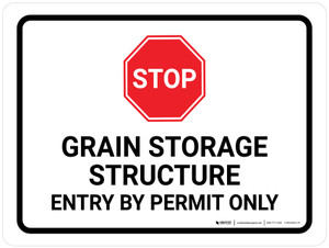 Stop: Grain Storage Structure Entry By Permit Only White Landscape - Wall Sign