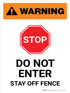 Warning: Do Not Enter Stay Off Fence with Stop Icon White Portrait - Wall Sign