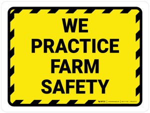 We Practice Farm Safety with Hazard Lines Landscape - Wall Sign