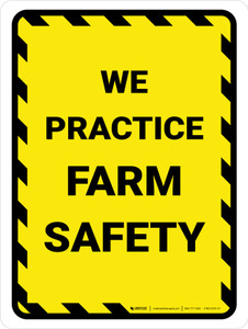 We Practice Farm Safety with Hazard Lines Portrait - Wall Sign