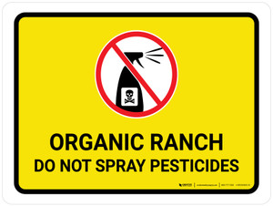 Organic Ranch -Do Not Spray Pesticides with Icon Landscape - Wall Sign