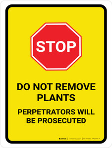 Stop: Do Not Remove Plants Perpetrators Will Be Prosecuted Portrait - Wall Sign