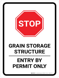 Stop: Grain Storage Structure - Entry By Permit Only Portrait - Wall Sign