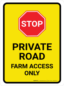 Stop: Private Road - Farm Access Only Portrait - Wall Sign