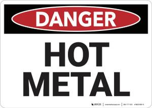 Danger: Hot Metal - Wall Sign