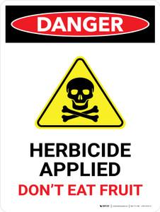 Danger: Herbicide Applied Do Not Eat Fruit Portrait - Wall Sign