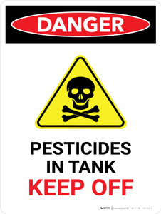 Danger: Pesticides In Tank Keep Off Portrait - Wall Sign
